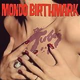 Tubes Mondo Birthmark