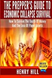 The Preppers Guide To Economic Collapse Survival: How To Survive The Death Of Money And The Loss Of Paper Assets