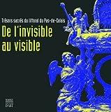 echange, troc Marc Verdure, Patrick Wintrebert, Collectif - De l'invisible au visible : Trésors sacrés du littoral du Pas-de-Calais