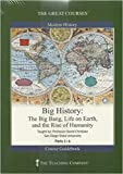 Big History: The Big Bang, Life on Earth, and the Rise of Humanity (Great Courses, No. 8050)
