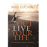 IE: Outlive Your Life: You Were Made to Make A Differenceby Max Lucado
