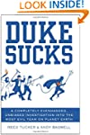 Duke Sucks: A Completely Evenhanded,...