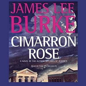 Cimarron Rose: A Billy Bob Holland Novel, Book 1 | [James Lee Burke]
