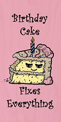 """""""Birthday Cake Fixes Everything"""" Food Humor Cartoon - Plywood Wood Print Poster Wall Art front-918519"""