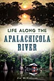 Life Along the Apalachicola River (American Chronicles)