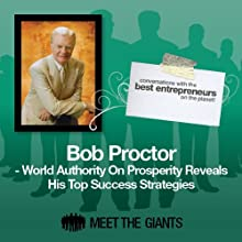 Bob Proctor - World Authority on Prosperity: Conversations with the Best Entrepreneurs on the Planet  by Bob Proctor Narrated by Mike Giles