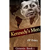 Kennedy's Men: Book 1-Genesis