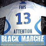 echange, troc Black Marché, Mbg - Fais 13 Attention
