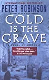 Cold is the Grave: A Novel of Suspense (Inspector Banks Novels) Peter Robinson