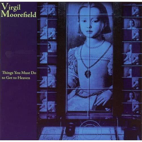 Things-You-Must-Do-To-Get-To-Heaven-Virgil-Moorefield-Audio-CD