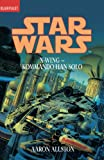 Star Wars: X-Wing - Kommando Han Solo (Star Wars: X-Wing (Unnumbered)) (German Edition)