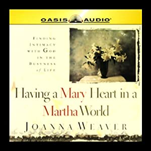Having a Mary Heart in a Martha World Audiobook