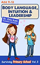 Body Language, Intuition & Leadership! Surviving Primary School Vol.3