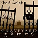 Graveyard Games (       UNABRIDGED) by Sheri Leigh Narrated by Pepper Pearson