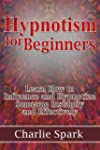 Hypnotism for Beginners: Learn How to...