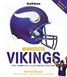 img - for Minnesota Vikings: The Complete Illustrated History New edition by Reusse, Patrick (2010) Hardcover book / textbook / text book