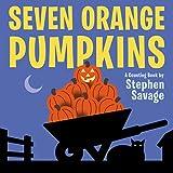 Stephen Savage Seven Orange Pumpkins Board Book