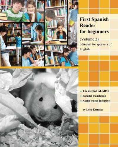 First Spanish Reader for beginners (Volume 2) Bilingual for Speakers of English: Elementary Level (Graded Spanish Readers)