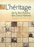 img - for L'h ritage de la Res Publica des Deux Nations: Actes du colloque tenu   la Biblioth que Polonaise de Paris 7-9 octobre 2004 book / textbook / text book