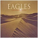 The Eagles Long Road Out Of Eden