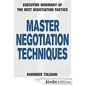 Master Negotiation Techniques: Executive Summary of the Best Negotiation Tactics