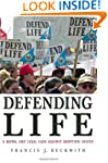 Defending Life: A Moral and Legal Cas...