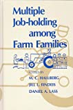 img - for Multiple Job-Holding Among Farm Families book / textbook / text book
