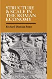 Structure and Scale in the Roman Economy (0521354773) by Richard Duncan-Jones