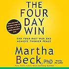 The Four-Day Win: End Your Diet and Achieve Thinner Peace Hörbuch von Martha Beck Gesprochen von: Martha Beck