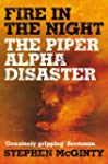 Fire in the Night: The Piper Alpha Di...