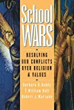 img - for School Wars: Resolving Our Conflicts over Religion and Values book / textbook / text book