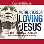 Loving Jesus | Mother Teresa