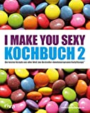 I make you sexy - Kochbuch 2