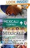 Mexicali: a mini-gem guide to surgery in Mexicali, Baja California (Hidden Gem)