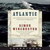 Atlantic: Great Sea Battles, Heroic Discoveries, Titanic Storms,and a Vast Ocean of a Million Stories | [Simon Winchester]