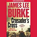 Crusader's Cross: A Dave Robicheaux Novel Audiobook by James Lee Burke Narrated by Will Patton