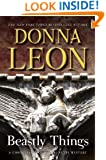 Beastly Things: A Commissario Guido Brunetti Mystery (Commissario Guido Brunetti Mysteries)