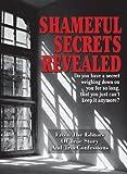 Shameful Secrets Revealed