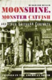 Moonshine, Monster Catfish and Other Southern Comforts (009941595X) by Bilger, Burkhard