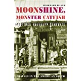 Moonshine, Monster Catfish And Other Southern Comfortsby Burkhard Bilger