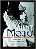 img - for Silent Movies: The Birth of Film and the Triumph of Movie Culture book / textbook / text book