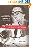 Strange Case of the Mad Professor: A True Tale Of Endangered Species, Illegal Drugs, And Attempted Murder