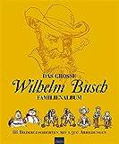Das gro�e Wilhelm Busch Familienalbum: 88 Bildergeschichten mit 1.500 Abbildungen