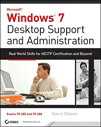 Windows 7 Desktop Support and Administration: Real World Skills for MCITP Certification and Beyond (Exams 70-685 and 70-686) (Windows 7 Certification compare prices)