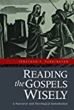 Reading the Gospels Wisely: A Narrative and Theological Introduction by Jonathan T. Pennington (Oct 1 2012)