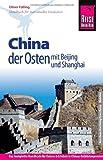 Reise Know-How China - der Osten mit Beijing und Shanghai: ReiseführerfürindividuellesEntdecken