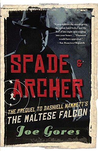Spade & Archer: The Prequel to Dashiell Hammett's The Maltese Falcon