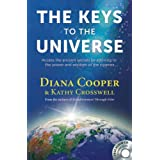 Keys To The Universe : Access the Ancient Secrets by Attuning to the Power and Wisdom of the Cosmos (Book & CD)by Diana Cooper
