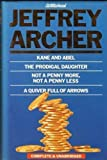 Jeffrey Archer Kane and Abel. The Prodigal Daughter. Not a Penny More, Not a Penny Less. A Quiver Full of Arrows. Complete and Unabridged.