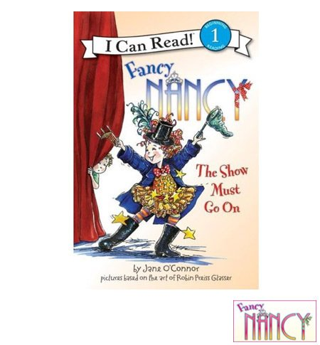 Harpercollins Fancy Nancy: The Show Must Go On (Ages 4-7) front-783192